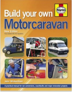Build Your Own Motorcaravan A Practical Manual For Van Conversions Coachbuilts And Major Renovation Projects